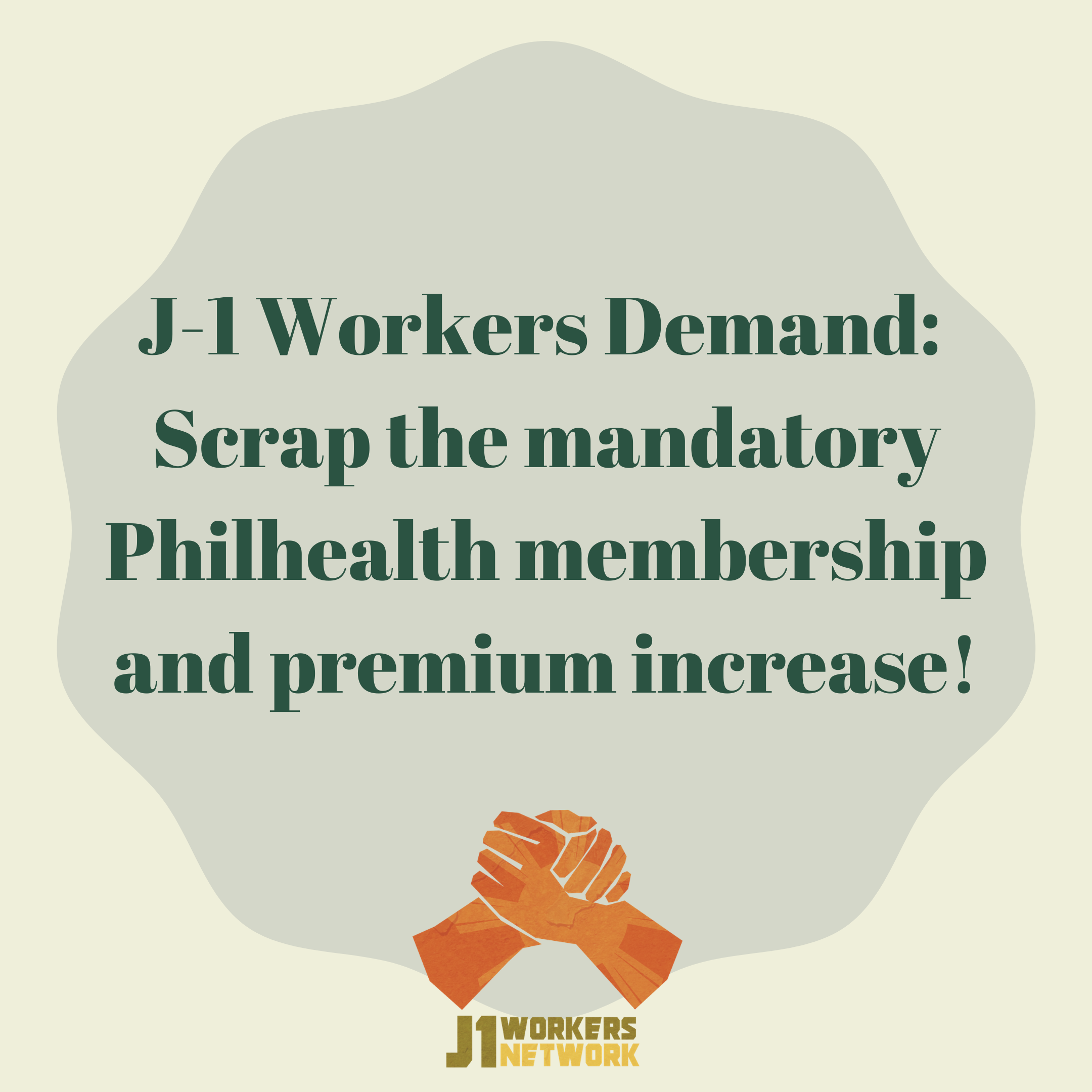 J-1 Workers_ Scrap the mandatory Philhealth membership and premium increase!